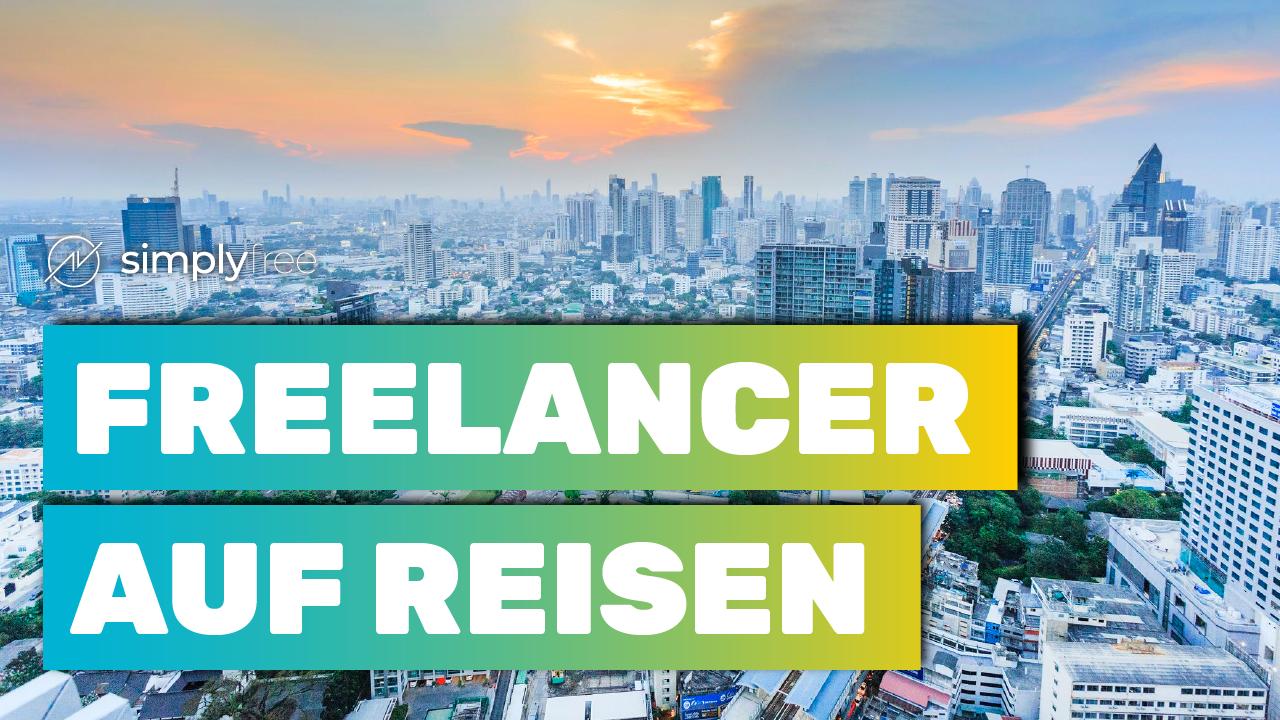 Als Freelancer reisen - Freelancer werden