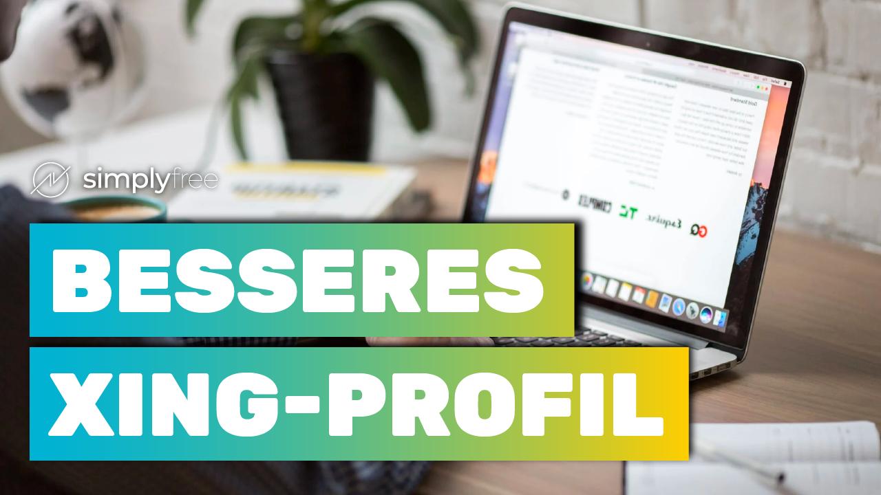 XING Profil aufbauen - Freelancer werden