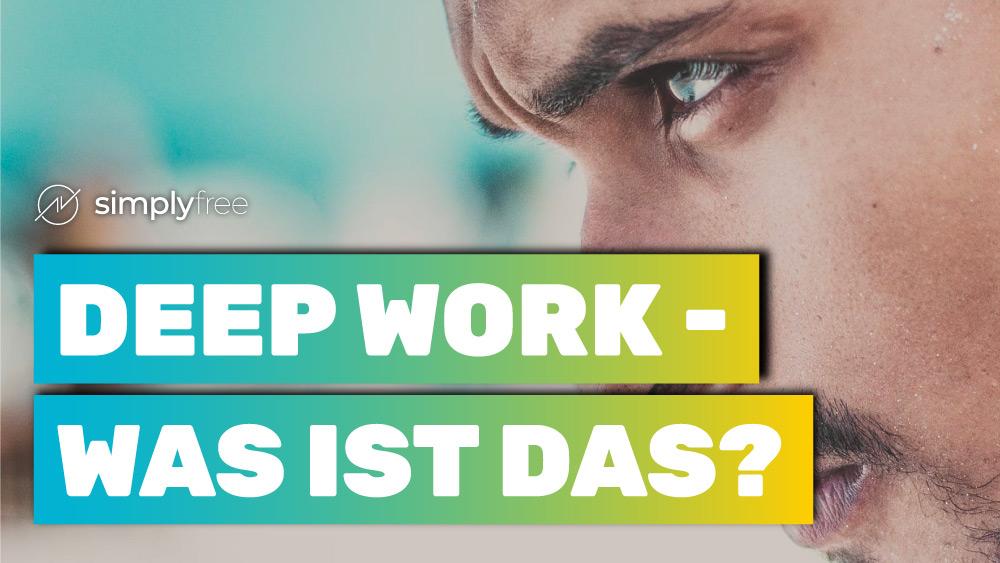 Deep Work: Besser fokussiert arbeiten - Freelancer werden