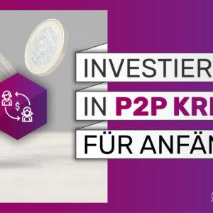 P2P Investment Kurs für Anfänger