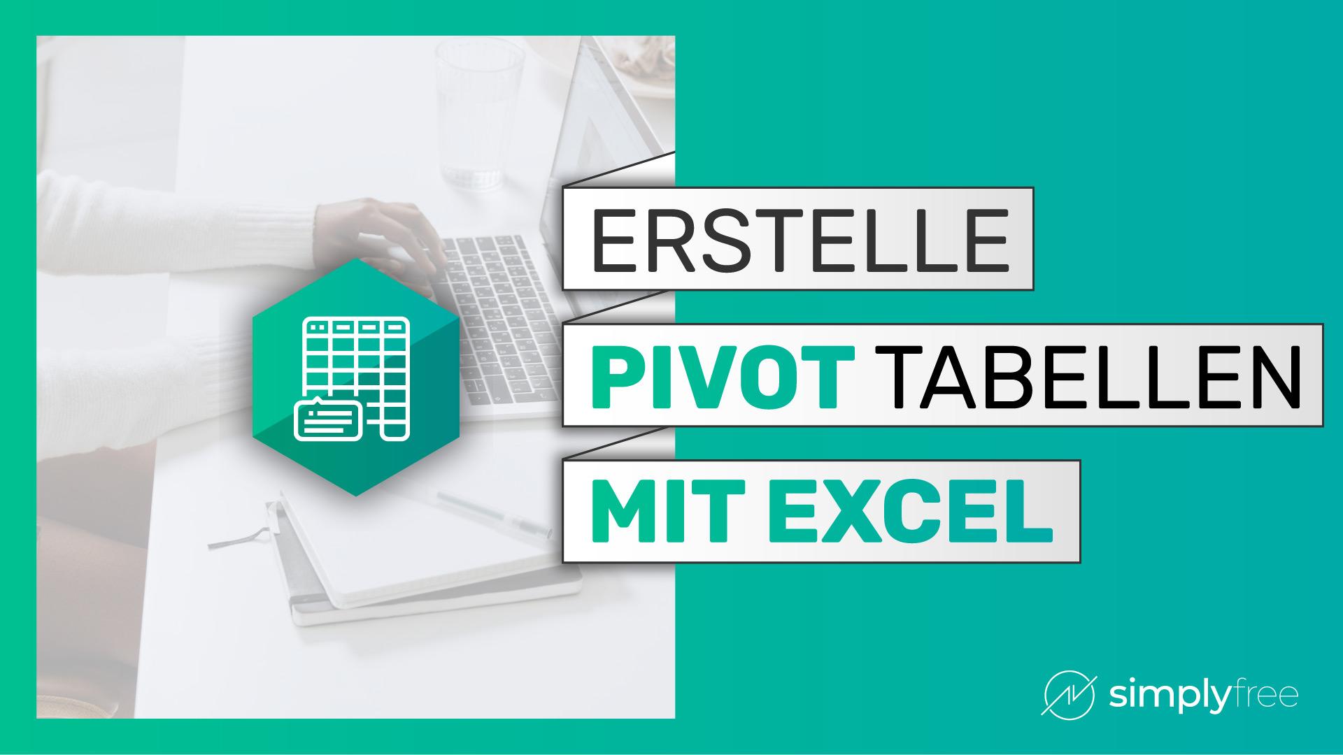 Pivot Tabellen Excel Kurs - Freelancer werden