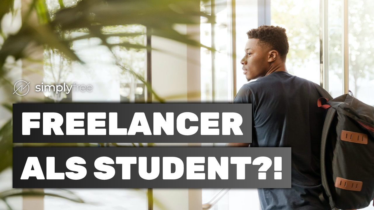 Freelancer als Student – Freelancer werden