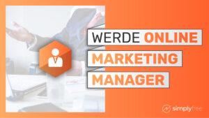 Online Marketing Manager werden –Freelancer werden